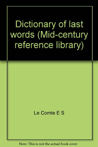 book Dictionary of last words (Mid-century reference library)