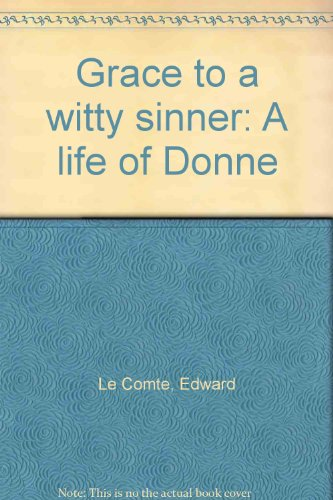 book Grace to a Witty Sinner A Life of Donne
