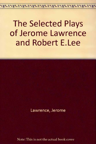 an analysis of the main theme of jerome lawrence and robert e lee The third theme is intuitive thinking by jerome lawrence and robert e lee more about jerome seymour bruner essay analysis of article narcolepsy by jerome.