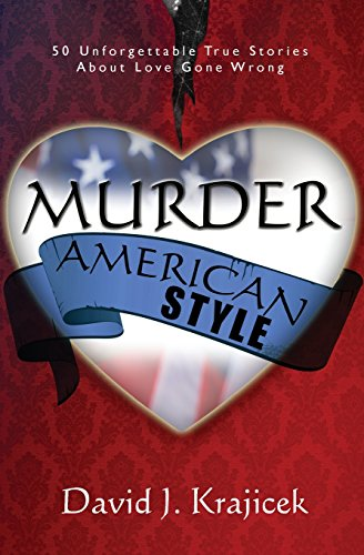 book Murder, American Style: 50 Unforgettable True Stories About Love Gone Wrong