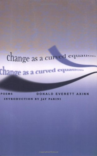 book Change as a Curved Equation: Poems by Axinn, Donald Everett (2002) Paperback