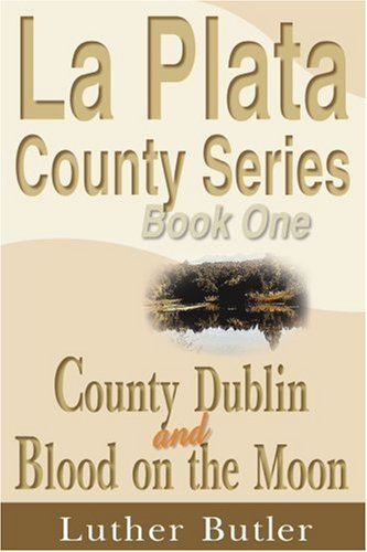 book La Plata County Series, Book One: County Dublin and Blood on the Moon