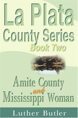 book La Plata County Series, Book Two: Amite County and Mississippi Woman