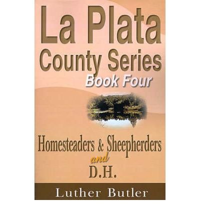 book [ Homesteaders and Sheepherders Butler, Luther ( Author ) ] { Paperback } 1999