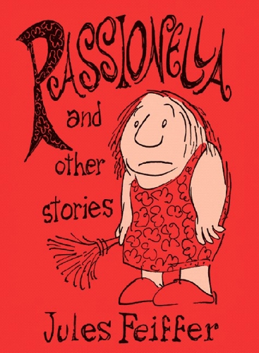 book Passionella and Other Stories (Feiffer: The Collected Works) (Vol 4)