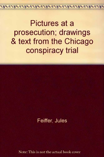 book Pictures at a prosecution; drawings & text from the Chicago conspiracy trial