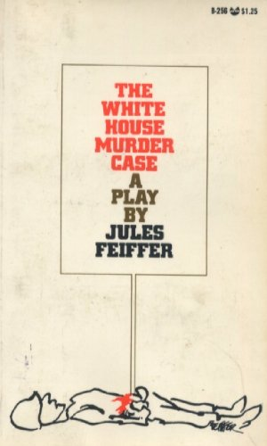 book The White House Murder Case: A Play in Two Acts & Dick and Jane, A One-act Play (An Evergreen Black Cat Book)