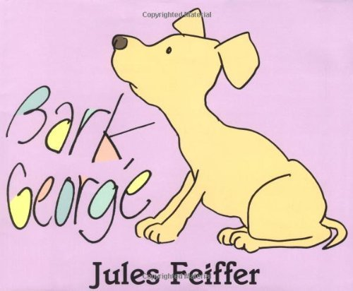 book Bark, George [Hardcover] [1999] 1st Ed. Jules Feiffer