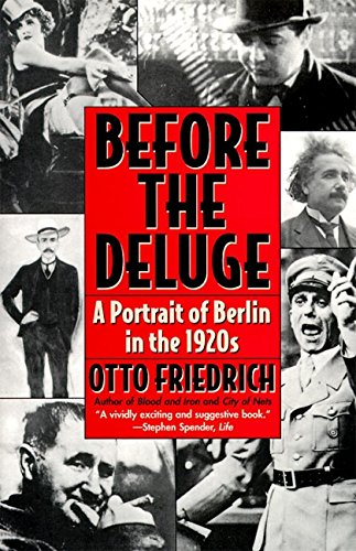 book Before the Deluge: A Portrait of Berlin in the 1920s