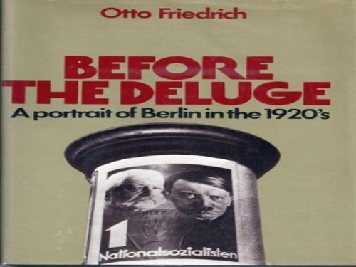 book Before the Deluge: A Portrait of Berlin in the 1920\'s