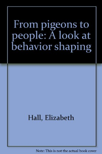 book From pigeons to people: A look at behavior shaping