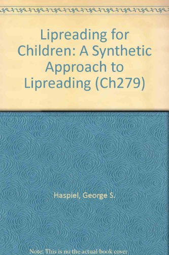 book Lipreading for Children: A Synthetic Approach to Lipreading (Ch279)