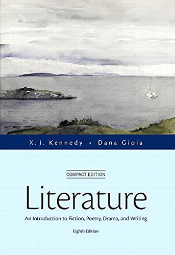 book Literature: An Introduction to Fiction, Poetry, Drama, and Writing, Compact Edition (8th Edition)