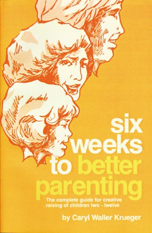 book Six Weeks to Better Parenting the Comple