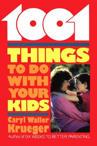 book 1001 Things to Do with Your Kids