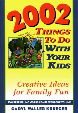 book 2002 Things to Do with Your Kids: Creative Ideas for Family Fun