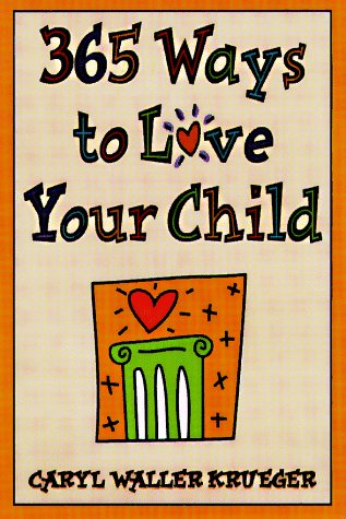 book 365 Ways to Love Your Child