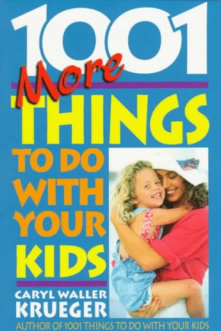 book 1001 More Things to Do with Your Kids
