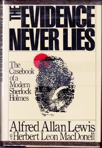 book The Evidence Never Lies: The Casebook of a Modern Sherlock Holmes