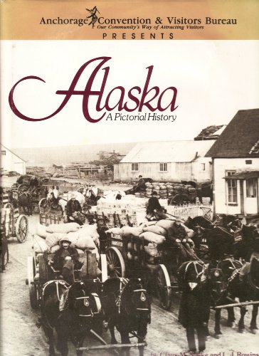 book Alaska, A Pictorial History, (3632 of 4500) Authors Signed) (Anchorage Convention and Visitors Bureau)
