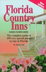 book Florida Country Inns: The Complete Guide to 150 Very Special Places to Stay in Florida