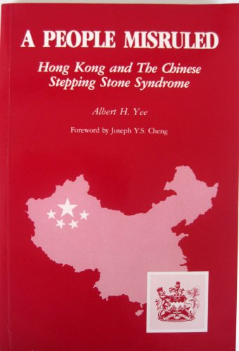 book A People Misruled Hong Kong and the Chinese Stepping Stone Syndrome