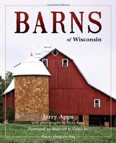 book Barns of Wisconsin (Revised Edition) (Places Along the Way) by Apps, Jerry (2010) Hardcover