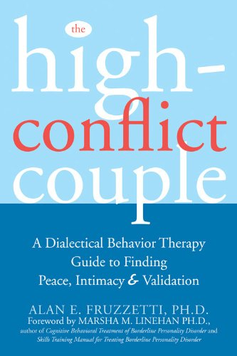 book The High-Conflict Couple: A Dialectical Behavior Therapy Guide to Finding Peace, Intimacy, and Validation