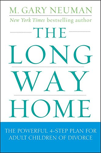 book The Long Way Home: The Powerful 4-Step Plan for Adult Children of Divorce
