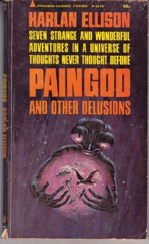 book PAINGOD AND OTHER DELUSIONS Seven Strange and Wonderful Adventures in a Universe of Thoughts Never Thought Before.