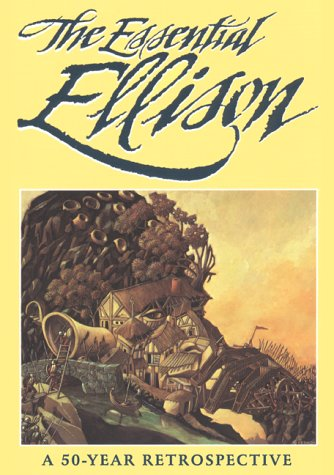 book The Essential Ellison: A Fifty Year Retrospective (Ellison, Harlan)