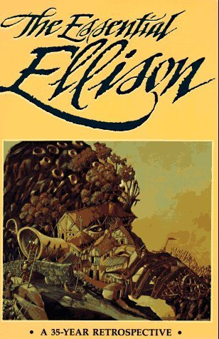 book The Essential Ellison: A 35 Year Retrospective by Harlan Ellison (1998) Paperback