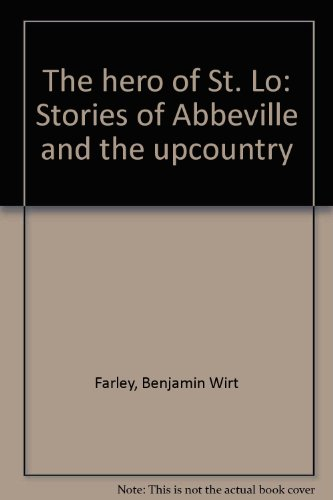 book The hero of St. Lo: Stories of Abbeville and the upcountry