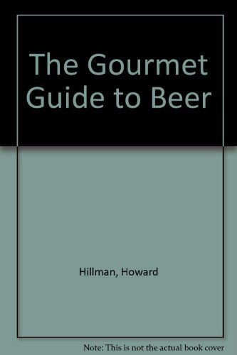 book The Gourmet Guide to Beer by Hillman, Howard (1988) Paperback