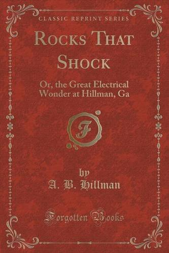 book Rocks That Shock: Or, the Great Electrical Wonder at Hillman, Ga (Classic Reprint)