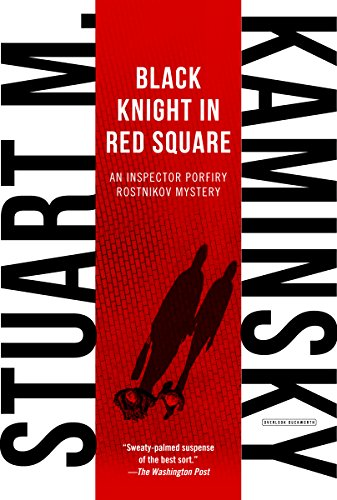 book Black Knight in Red Square: An Inspector Porfiry Rostnikov Mystery