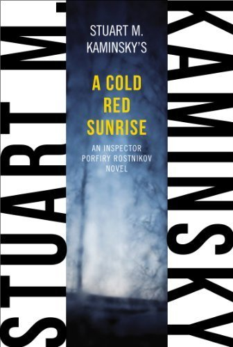 book A Cold Red Sunrise: An Inspector Porfiry Rostnikov Novel (Inspector Porfiry Rostnikov Mystery) by Kaminsky, Stuart M. (2013) Paperback