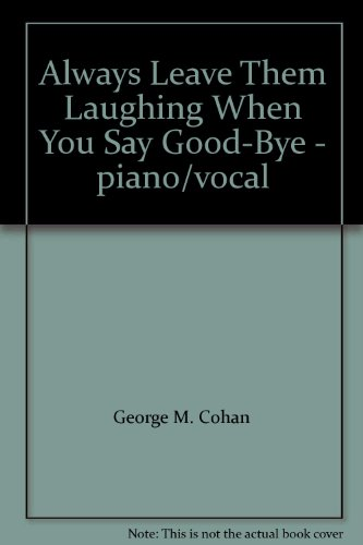 book Always Leave Them Laughing When You Say Good-Bye - piano\/vocal