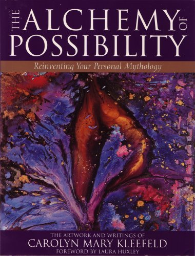 book The Alchemy of Possibility: Reinventing Your Personal Mythology by Carolyn Mary Kleefeld (1998) Paperback