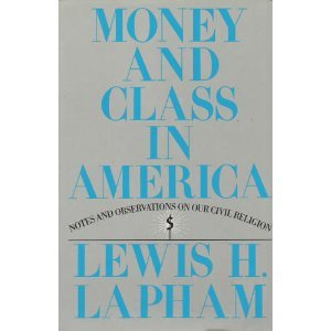 "an analysis of lewis laphams book money and class in america 'the book of unknown americans,' by cristina voices that made oscar lewis's ""the they owned and used the money to buy plane."