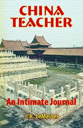 book CHINA TEACHER: AN INTIMATE JOURNAL (New Voices Series) by LeMaster J. R. (2005-06-01) Paperback