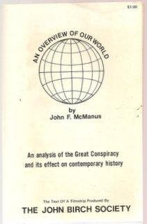 book An Overview of Our World: an Analysis of the Great Conspiracy and Its Effect on Contemporary History--Text of a Filmstrip Produced By the John Birch Society