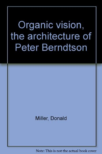 book Organic vision, the architecture of Peter Berndtson
