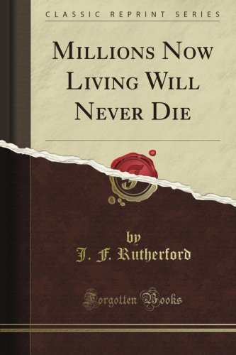 book Millions Now Living Will Never Die (Classic Reprint)