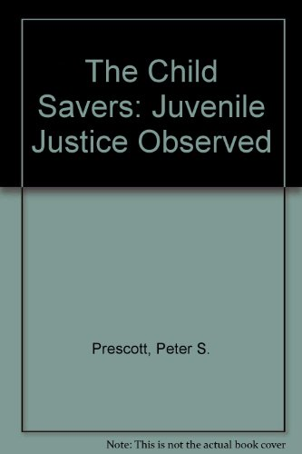 book The Child Savers: Juvenile Justice Observed