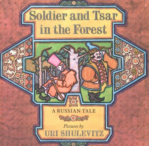 book Soldier and Tsar in the Forest: A Russian Tale