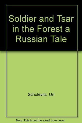 book Soldier and Tsar in the Forest a Russian Tale