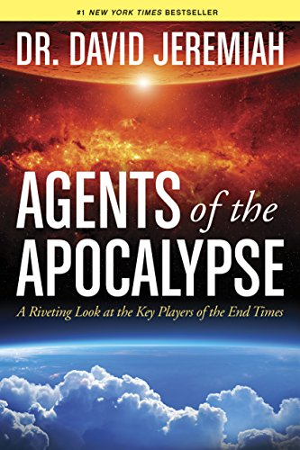 book Agents of the Apocalypse: A Riveting Look at the Key Players of the End Times