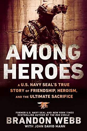 book Among Heroes: A U.S. Navy SEAL\'s True Story of Friendship, Heroism, and the Ultimate Sacrifice