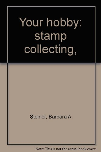 book Your hobby: stamp collecting,